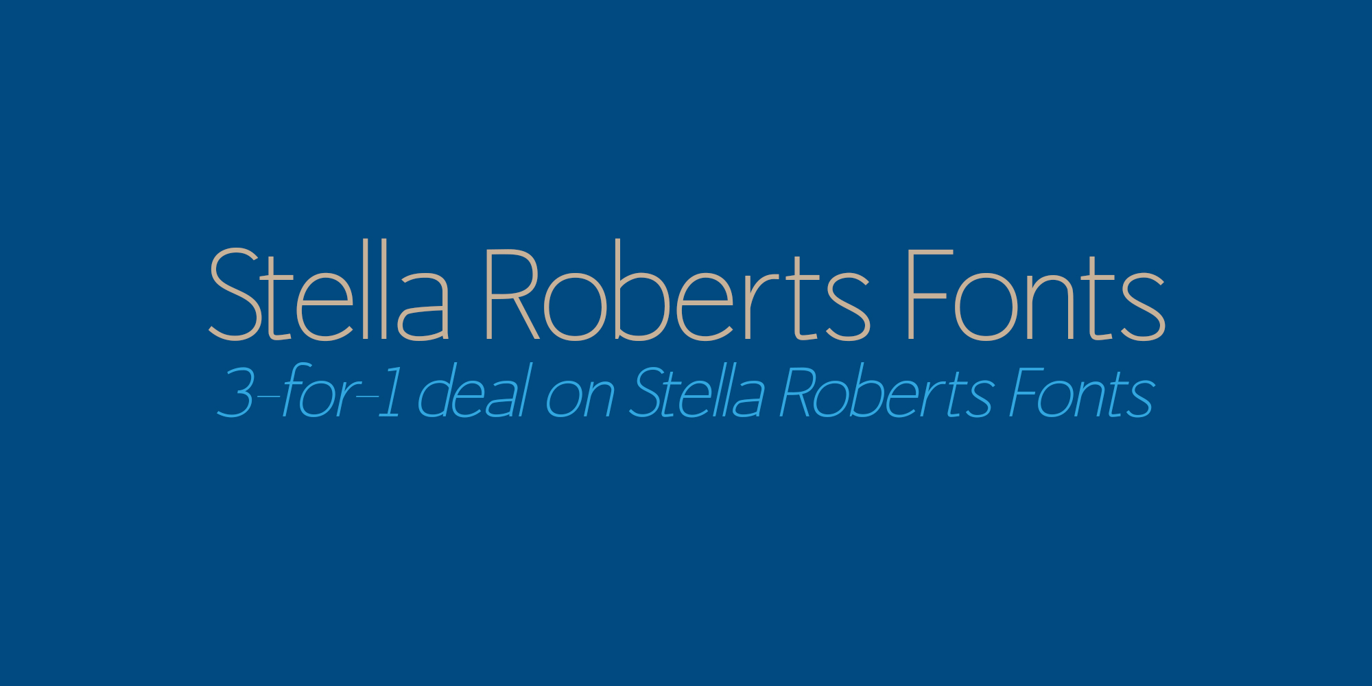 An Incredible 3-for-1 deal for Stella Roberts' Fonts