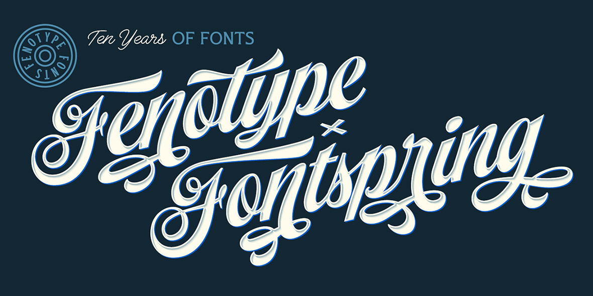 Ten Years: Fenotype and Fontspring