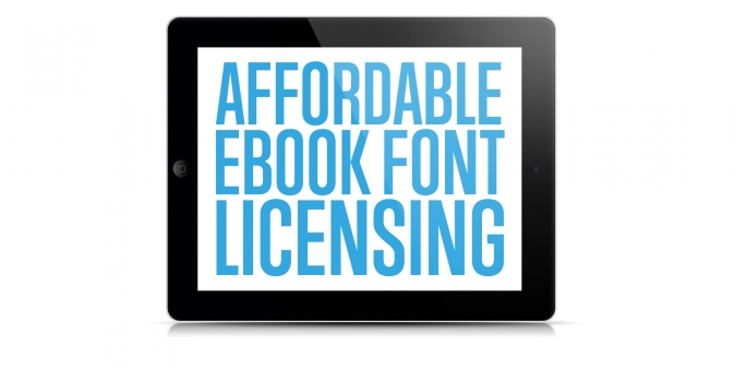Affordable Ebook Font Licensing