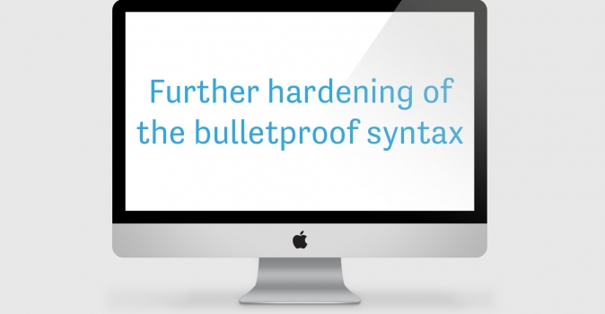 Further Hardening of the Bulletproof Syntax