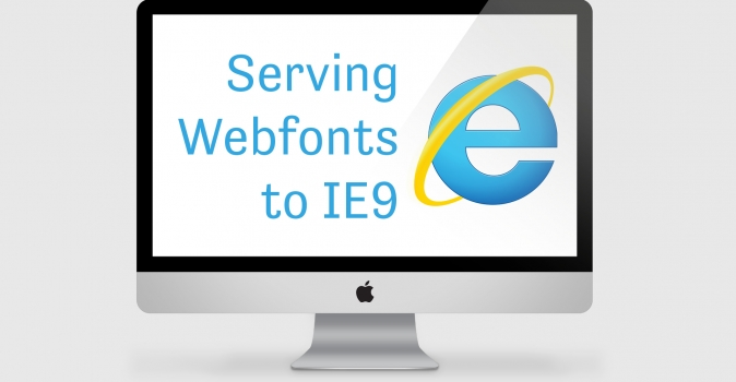 Best Practices for Serving Webfonts to IE9